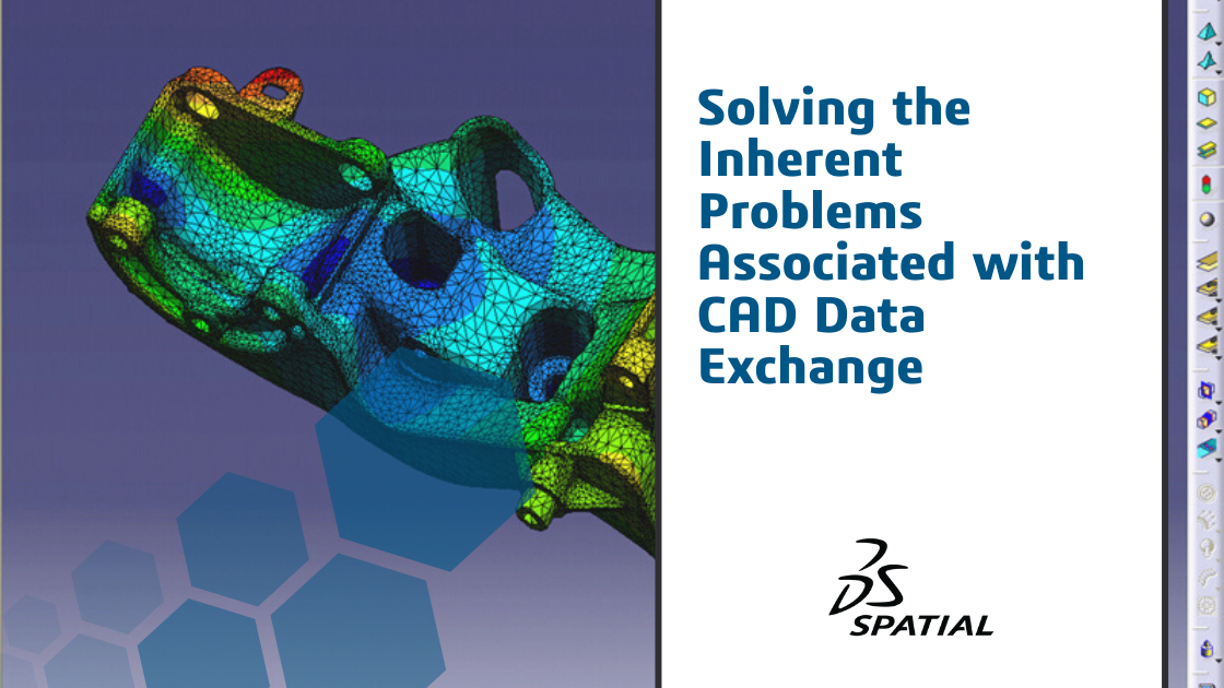Solving the Inherent Problems Associated with CAD Data Exchange