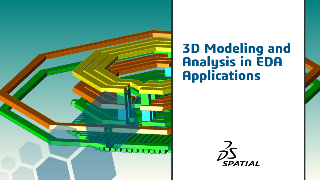 3D Modeling and Analysis in EDA Applications