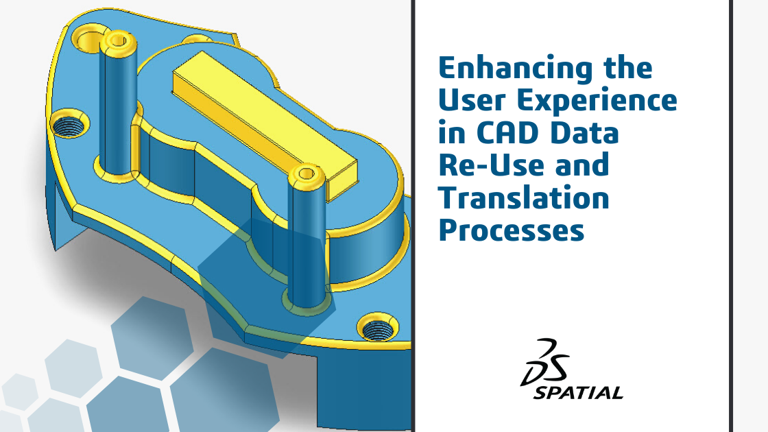 Enhancing the User Experience in CAD Data Re-Use and Translation Processes
