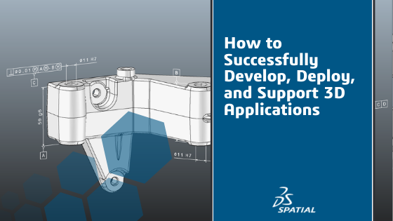 How to Successfully Develop, Deploy 3D Applications