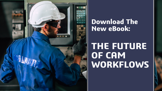 The Future of CAM Workflows